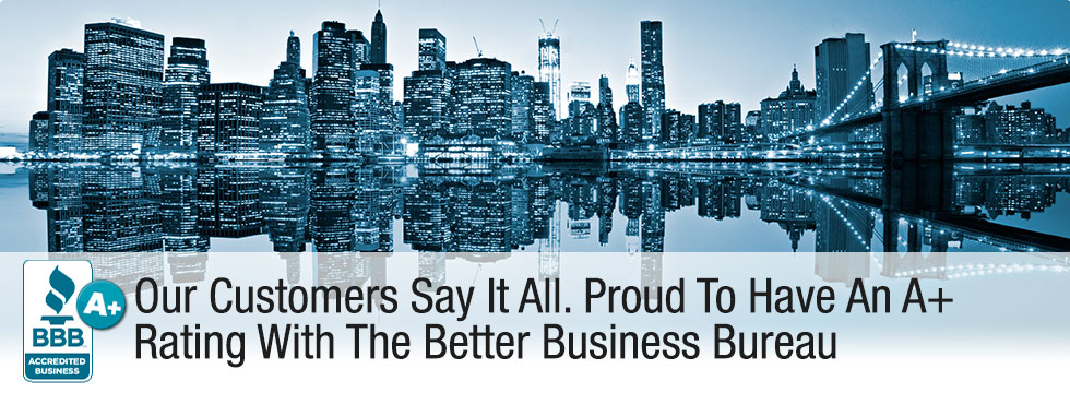 Our Customers Say It All. Proud To Have An A+ Rating With The Better Business Bureau